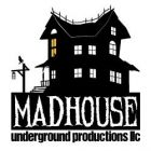 Madhouse Underground Productions